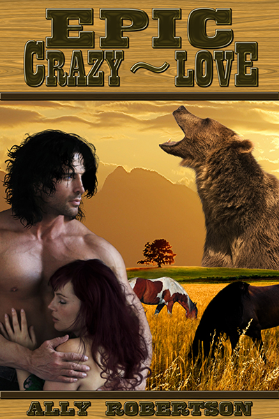 Epic Crazy Love by Ally Robertson